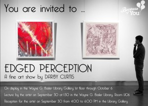Alumnus and artist Darby Curtis opens his Edged Perception exhibit.
